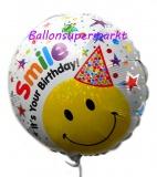 Smile It's Your Birthday, holografischer Folien-Rundluftballon mit Helium zum Geburtstag