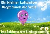 Ein kleiner Luftballon fliegt durch die große, weite Welt: Das Schönste zum Kindergeburtstag